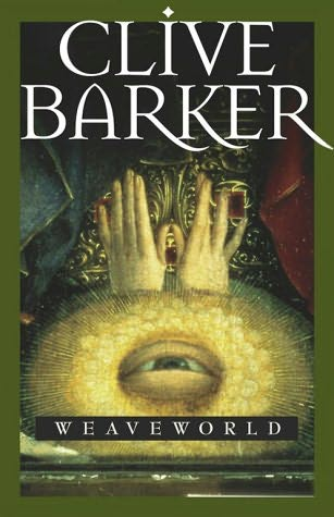 Clive Barker: Weaveworld